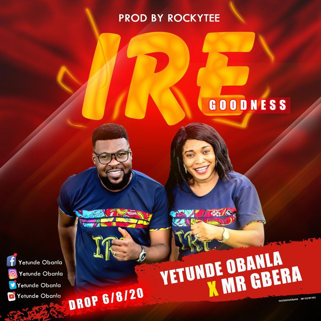 Yetunde Obanla ft Mr Igbera Ire (Goodness)