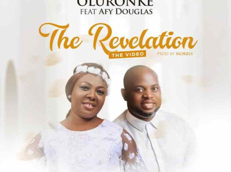Oluronke The Revelation ft Afy Douglas