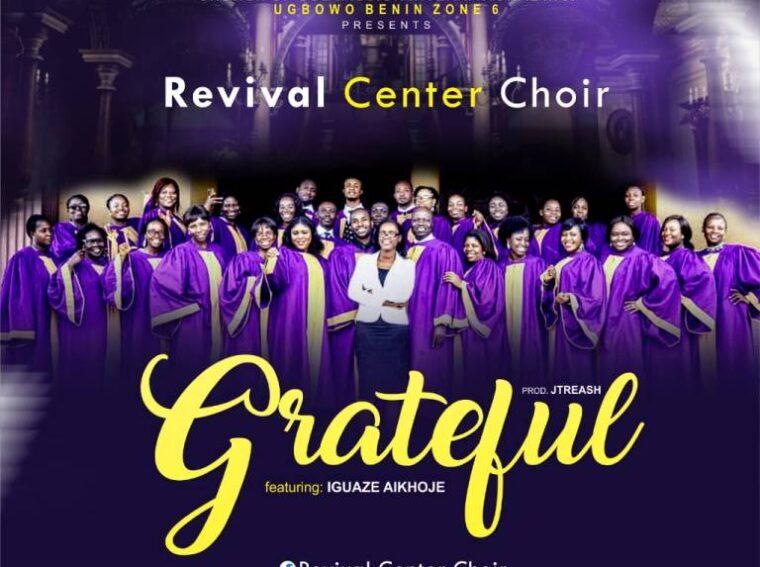 Revival Centre Choir Grateful ft Iguaze Aikhoje