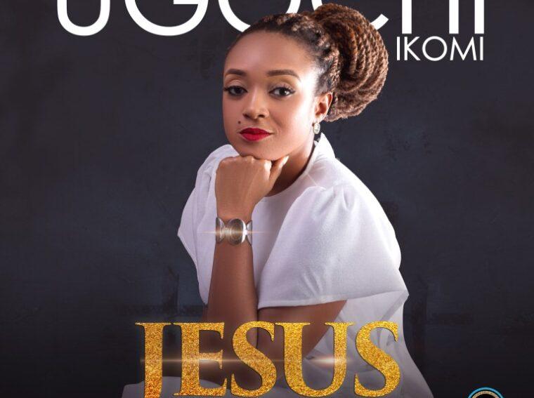 Ugochi Ikomi Jesus