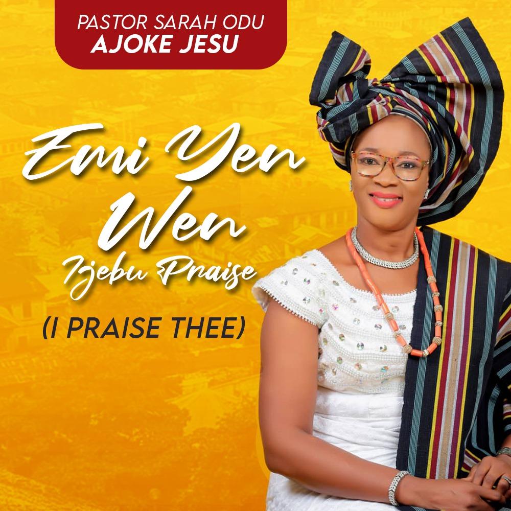 Photo of Emi Yen Wen (Ijebu Version) – Pastor Sarah Odu (Ajokejesu)