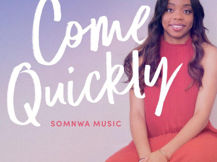 Somnwa Come Quickly Mp3 Download