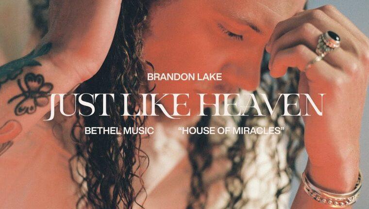 Brandon Lake Just Like Heaven Mp3 Download
