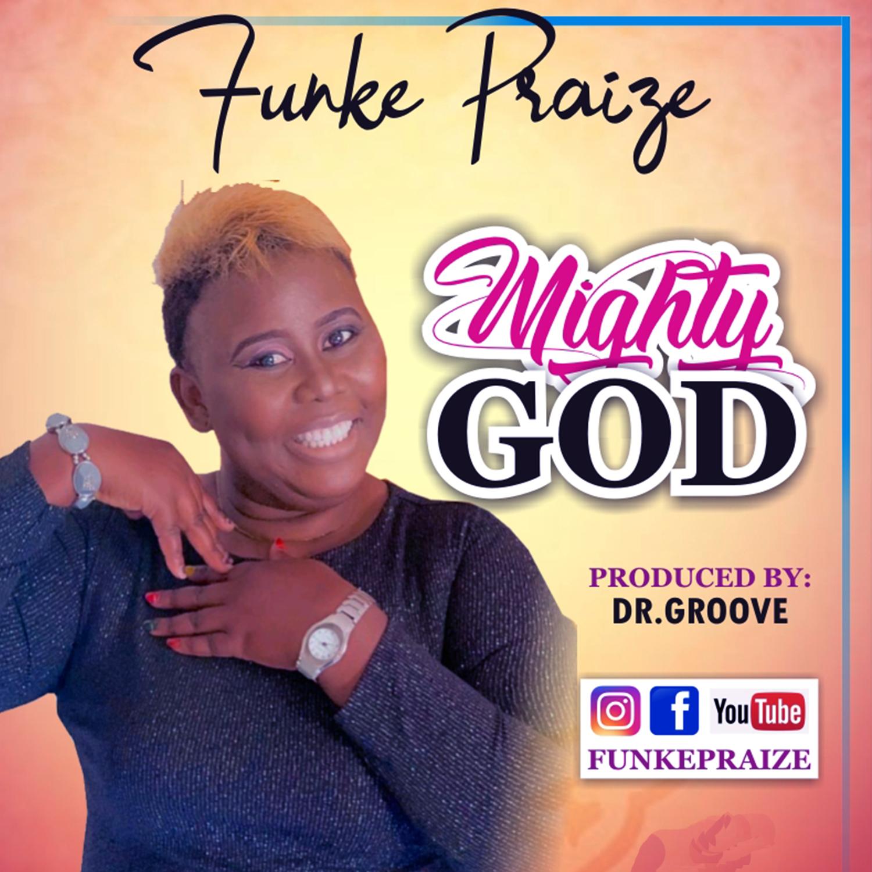 Photo of Mighty God – Funke Praize