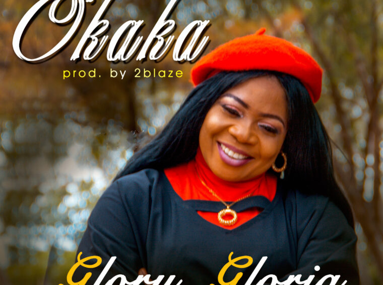 Glory Gloria Okaka Download