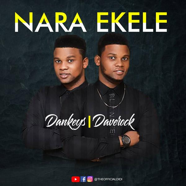 Dankeys & Daverock Nara Ekele