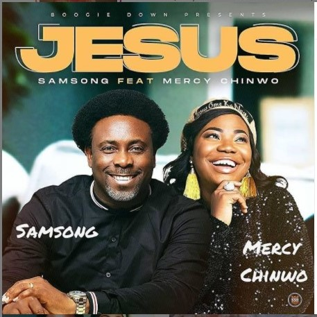 Samsong ft Mercy Chinwo Jesus