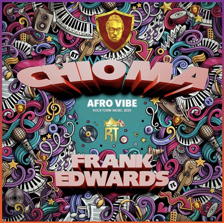 Photo of Frank Edwards – Chioma AFRO VIBE