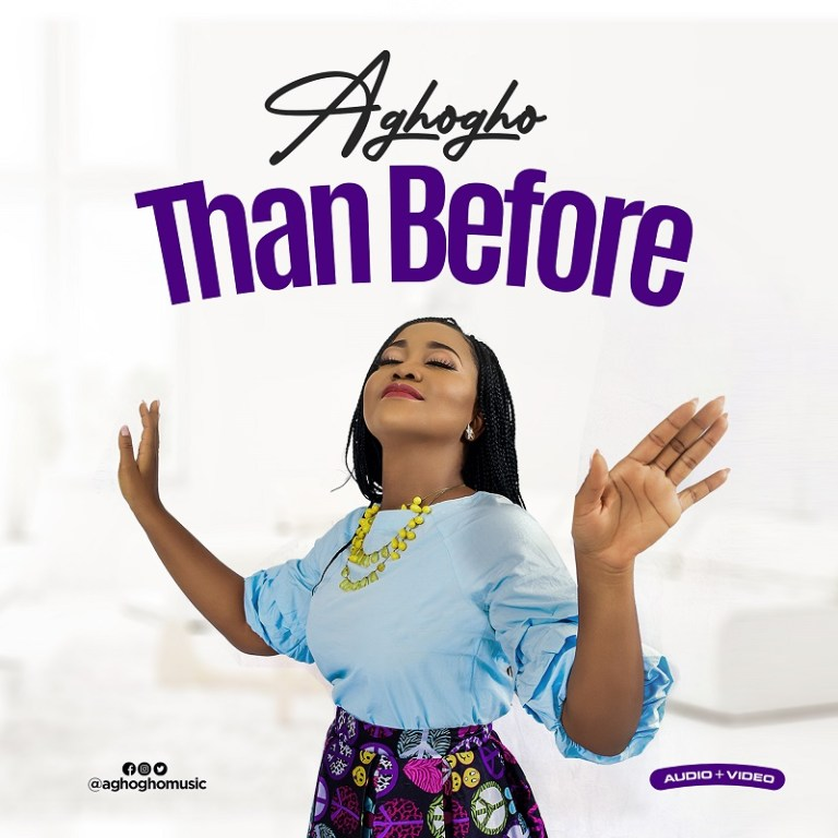 Aghogho Than Before Mp3 Download