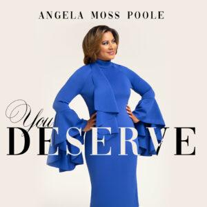 You Deserve by Angela Moss Poole