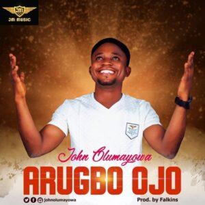 John Olumayowa Arugbo Ojo Mp3 Download