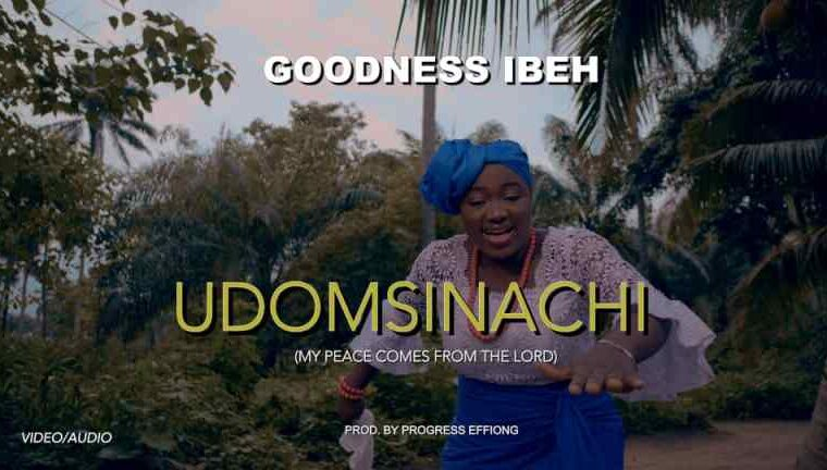 Goodness Ibeh Udomsinachi Mp3 Download