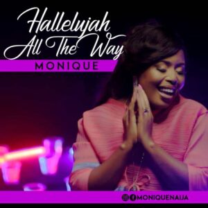 Download Halleluyah All The Way by Monique