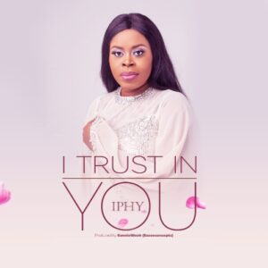 I Trust In You by Iphy