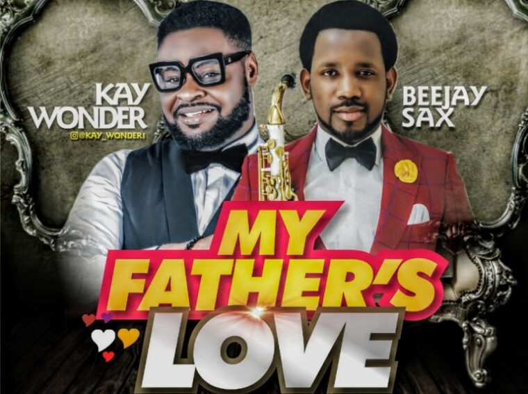 Kay Wonder ft Beejay Sax My Father's Love