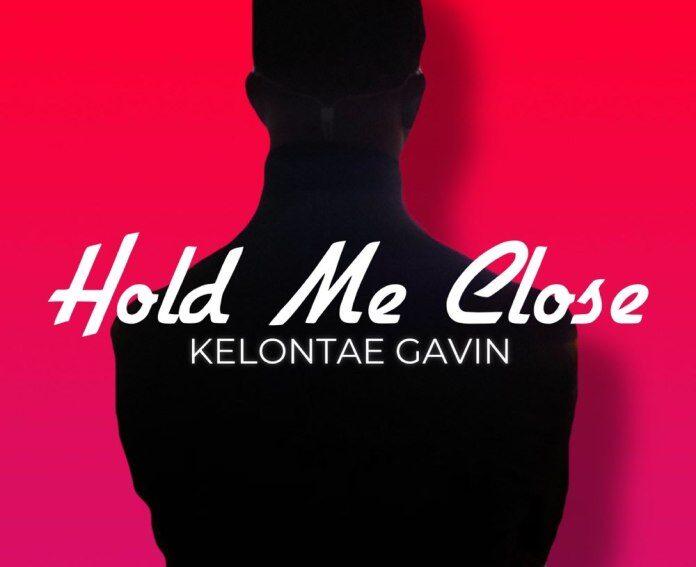 Kelontae Gavin Hold Me Close Download