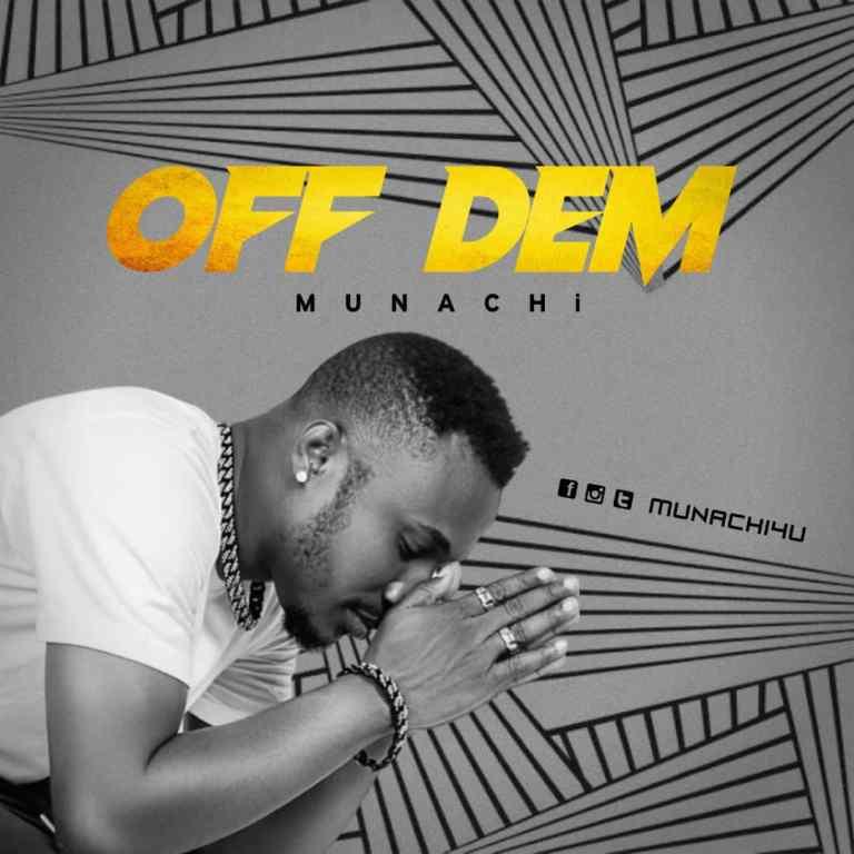 Photo of Munachi – Off Dem