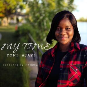My Time by Toni Ajayi