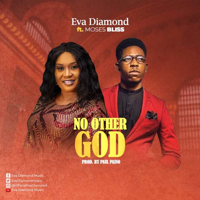 Eva Diamond ft Moses Bliss No Other God