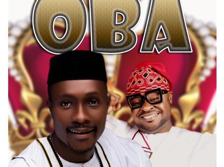 Oba Praise ft Kay Wonder Oba King