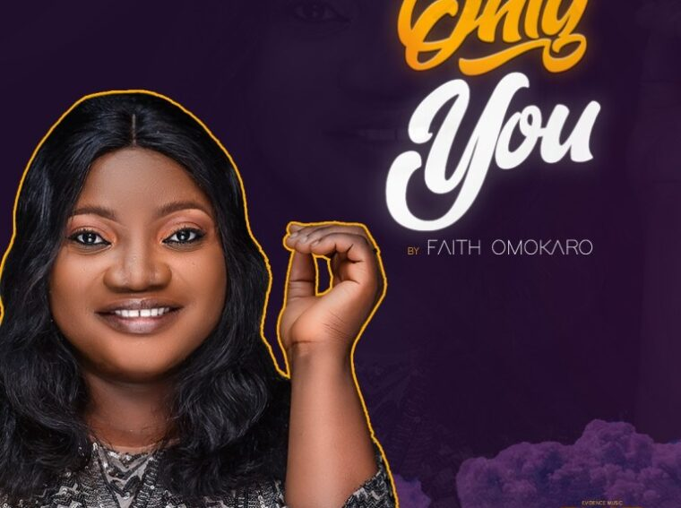 Faith Omokaro Only You Mp3 Download