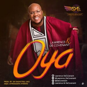 Lawrence & De Covenant Oya Mp3 Download