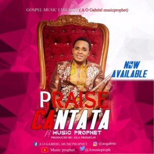 Praise Cantata by Music Prophet