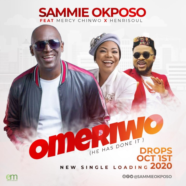 Omeriwo By Sammie Okposo ft Mercy Chinwo & Henrisoul