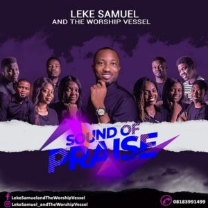 Leke Samuel & The Worship Vessel Sound Of Praise