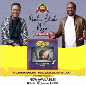 Psalm Ebube ft Nosa Stronger