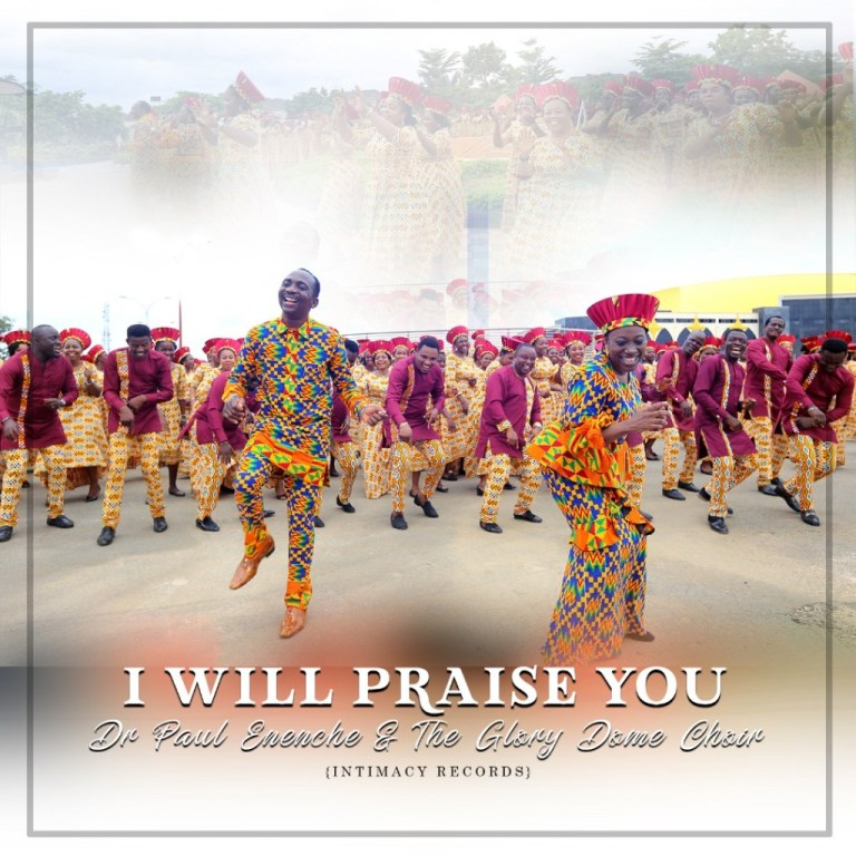 Photo of Dr. Paul Enenche – I Will Praise You (Ft Glory Dome Choir)