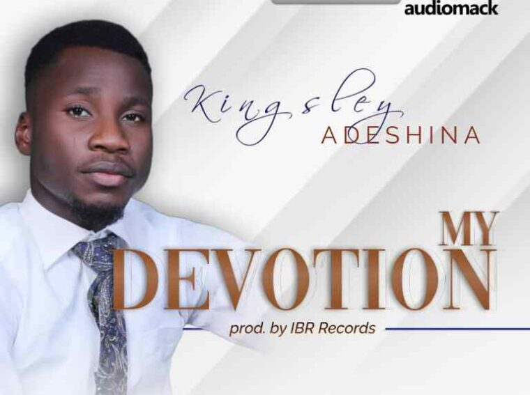 My devotion by Kingsley Adeshina