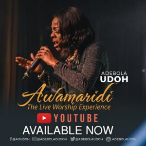 Awamaridi The Unsearchable God Adebola Udoh Live Worship
