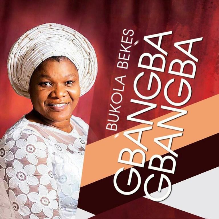 Photo of Bukola Bekes — Gbangba mp3 Download