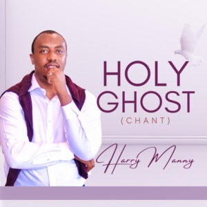 Harry Manny Holy Ghost (Chant)