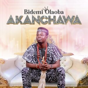 Bidemi Olaoba Akanchawa Mp3 Download