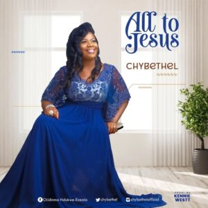 Chybethel All To Jesus Mp3 Download