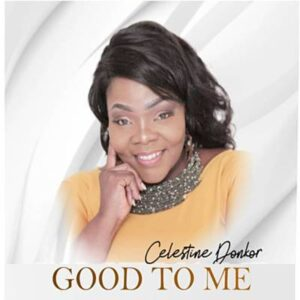Celestine Donkor Good To Me Mp3 Download