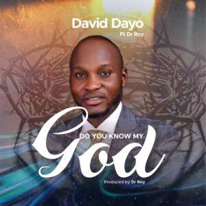 Do You Know My God by David Dayo