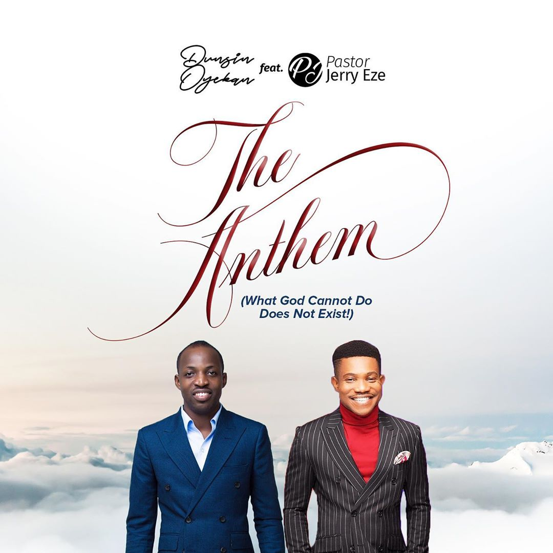 Photo of Dunsin Oyekan – What God Cannot Do Does Not Exist (ft Pastor Jerry Eze)
