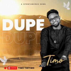 Timo Dupe Mp3 Download