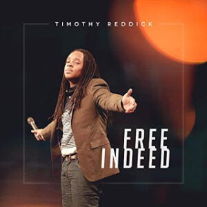 Im Free Indeed Timothy Reddick Mp3 Download