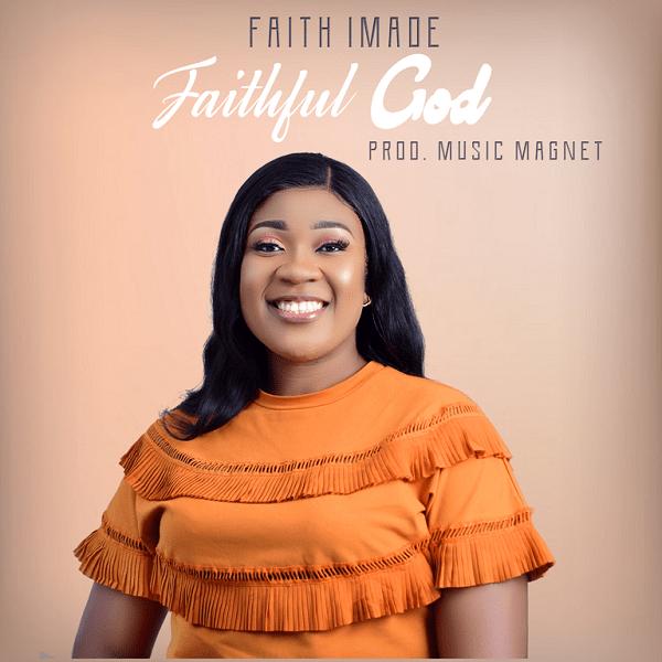 Photo of Faith Imade – Faithful God