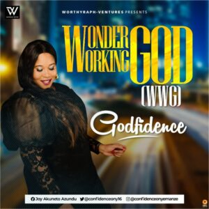 Godfidence Wonder Working God