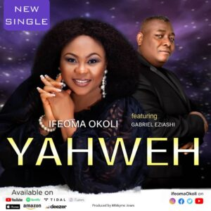 Ifeoma John Yahweh ft Gabriel Eziashi