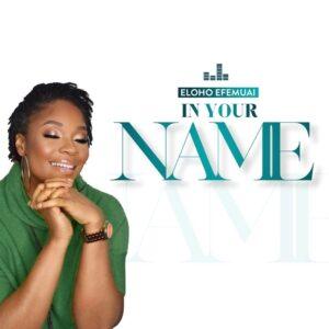 Eloho Efemuai In Your Name