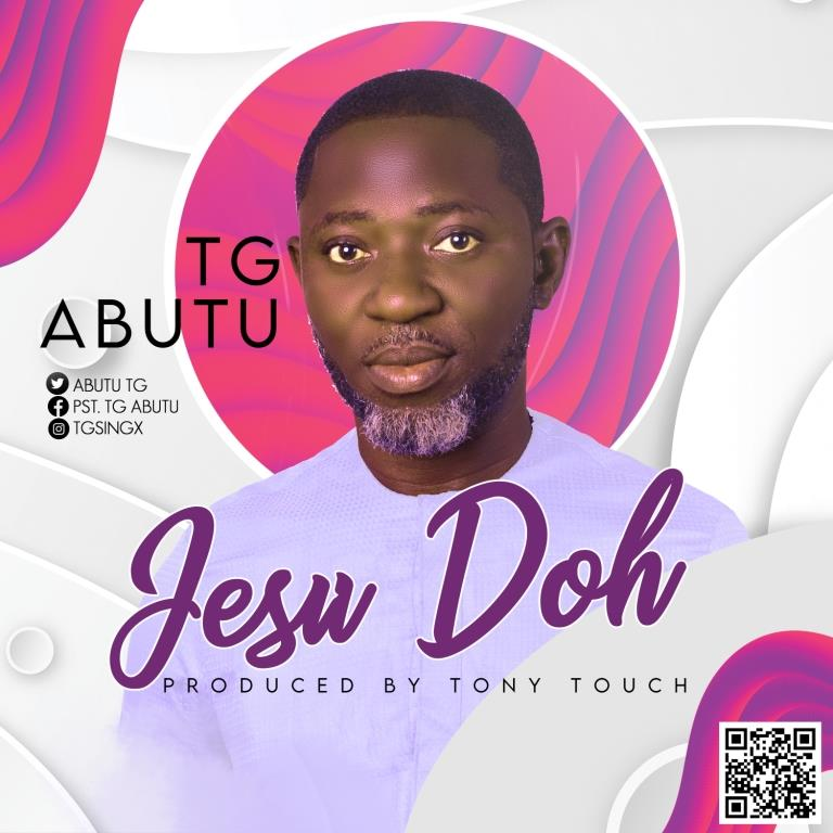 Photo of TG Abutu – Jesu Doh