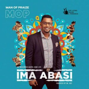 Man Of Praize Ima Abasi Mp3 Download