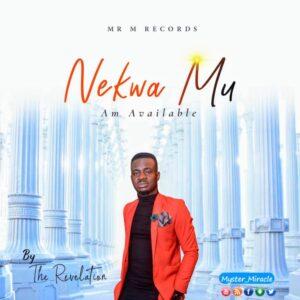 Mr M & Revelation Nekwa Mu' (Am Available)