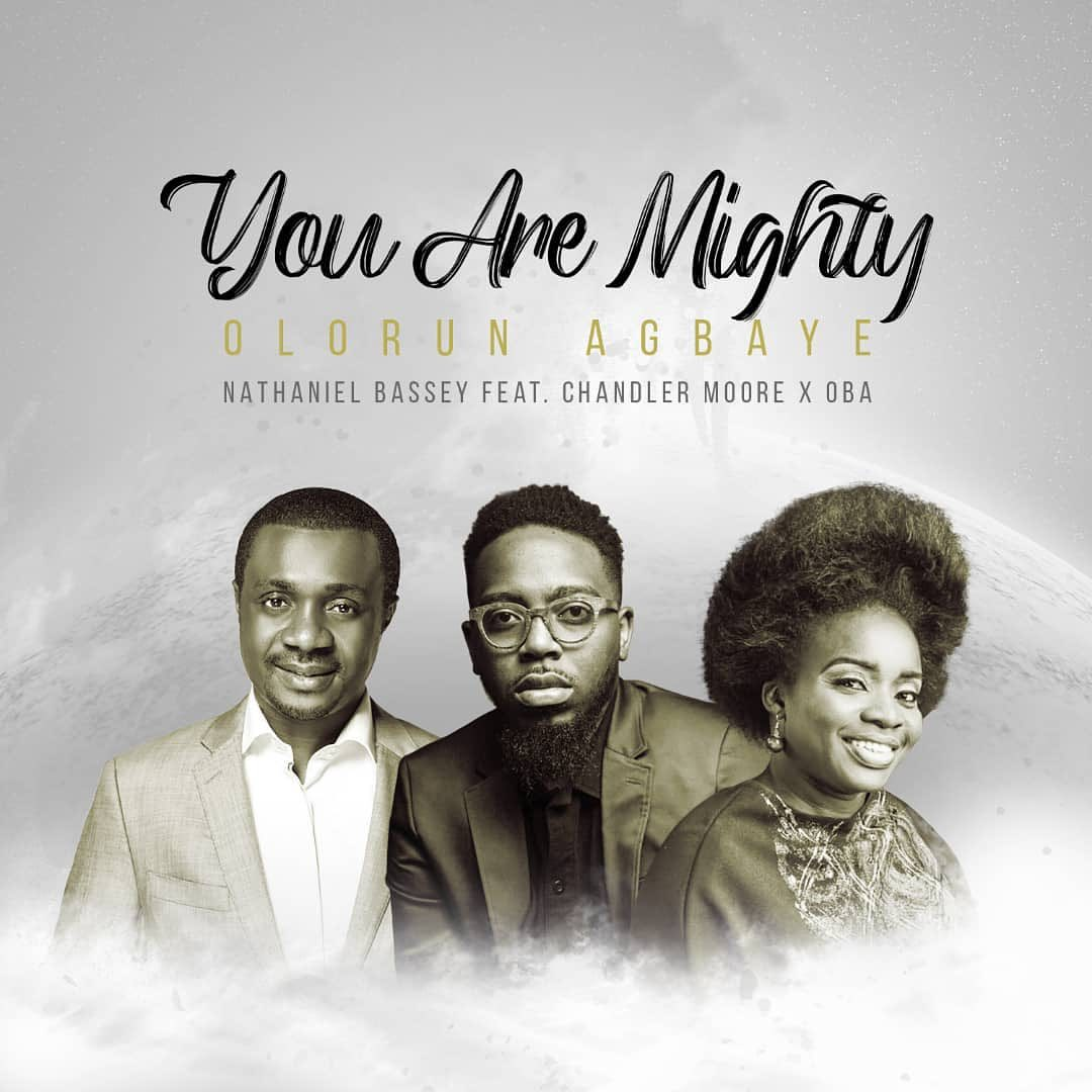 Photo of Nathaniel Bassey – You Are Mighty (Olorun Agbaye) ft. Chandler Moore & Oba